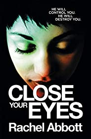 Close Your Eyes: The NEW spine-chiller from the queen of psychological thrillers (English Edition)