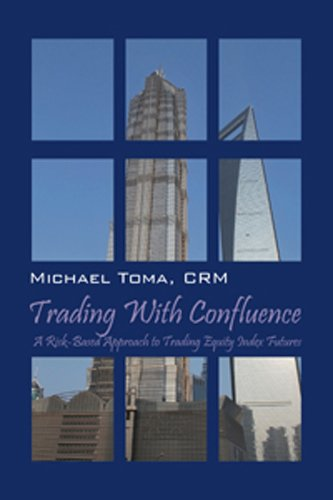 Trading With Confluence A Risk-Based Approach to Trading Equity Index Futures (English Edition)