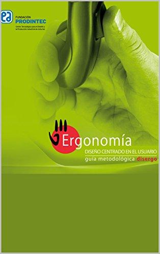 Ergonomía, diseño centrado en el usuario: Guía Metodológica Disergo