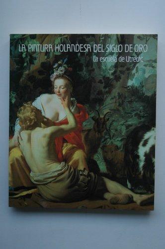la-pintura-holandesa-del-siglo-de-oro-la-escuela-de-utrecht-preparacion-textos-y-catalogo-jos-de-mey