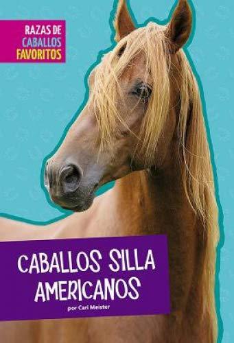 Caballos Silla Americanos (Razas de caballos favoritos) por Cari Meister