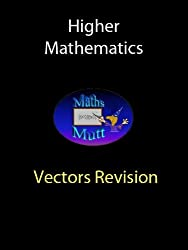 Vectors Revision (Higher Maths Book 1)