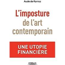 L'imposture de l'art contemporain: Une utopie financière