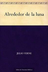 Alrededor de la luna par Julio Verne