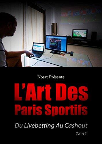 L'art des Paris Sportifs: Du livebetting au cashout (Noart présente t. 1)