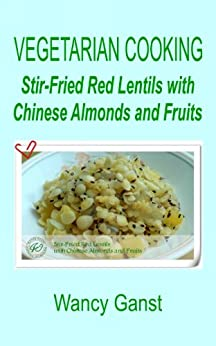 Vegetarian Cooking: Stir-Fried Red Lentils with Chinese Almonds and ...