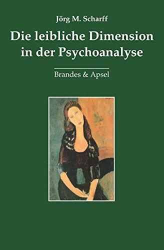 Die leibliche Dimension in der Psychoanalyse