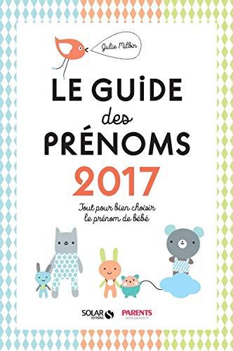 Le guide des prénoms 2017 par Julie MILBIN