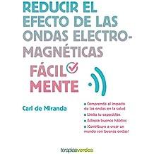 Reducir el efecto de las ondas electromagnéticas fácilmente (Terapias Facilmente)