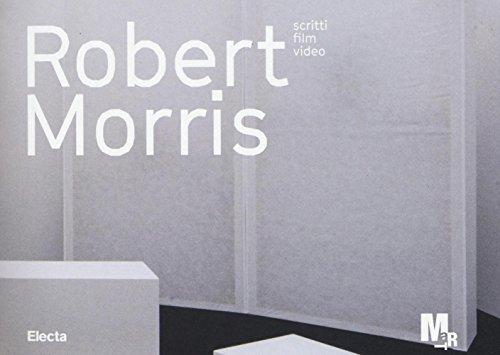 Robert Morris. Scritti, film, video. Catalogo della mostra (Rovereto, 23 luglio-6 novembre 2016). Ediz. a colori