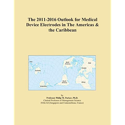 The 2011-2016 Outlook for Medical Device Electrodes in The Americas