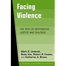 Facing Violence: The Path of Restorative Justice and Dialogue by Mark S. Umbreit (2003-07-30)