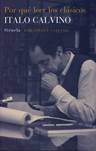 Por Qué Leer Los Clásicos (Biblioteca Calvino) por Italo Calvino