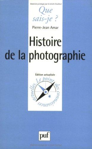 Histoire de la photographie par Pierre-Jean Amar, Que sais-je?
