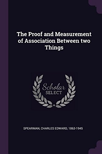 The Proof and Measurement of Association Between Two Things