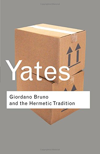Giordano Bruno and the Hermetic Tradition: Volume 42 (Routledge Classics) por Frances Yates