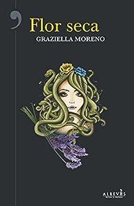 Flor seca par Graziella Moreno Graupera