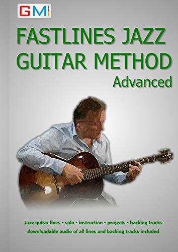Fastlines Jazz Guitar Method Advanced: Learn to solo for jazz guitar with Fastlines, the combined book and audio tutor. (Fastlines Guitar Tutors, Band 3) -