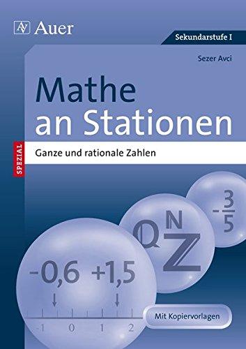 Mathe an Stationen Ganze und rationale Zahlen: Übungsmaterial zu den Kernthemen der Bildungsstandards (6. und 7. Klasse) (Stationentraining Sek. Mathematik)