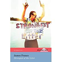 [(Strongest of the Litter (the Hollyridge Press Chapbook Series))] [Author: James Franco] published on (November, 2012)