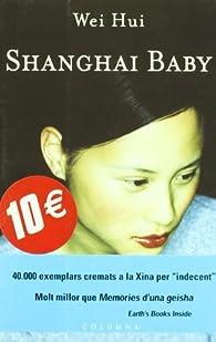 SHANGHAI BABY par Wei Hui