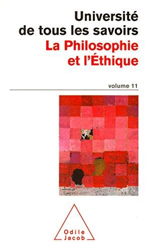 Volume 11 : La Philosophie et l'Éthique (Poches Odile Jacob t. 84)