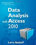 Data Analysis With Microsoft Access 2010: From Simple Queries to Business Intelligence