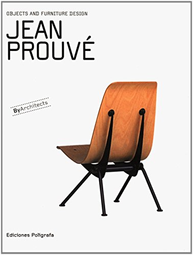 Jean Prouve: Objects and Furniture Design (Objects & Furniture Design by Architects) by Patricia de Muga (Editor), Sandra Dachs (Editor), Laura Garcia Hintze (Editor) (15-Sep-2007) Hardcover