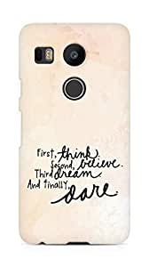 AMEZ think belive dream dare Back Cover For LG Nexus 5x