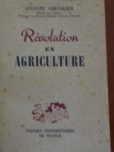 Révolution et Agriculture par membre de l' Institut, Professeur au Museum d' Histoire naturelle)) CHEVALIER (Auguste
