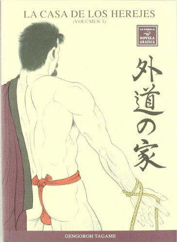 La casa de los herejes 3 por Gengoroh Tagame