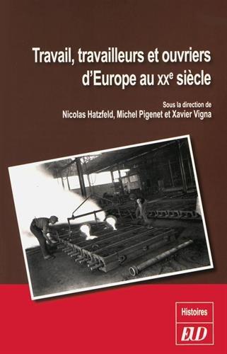 Travail, travailleurs et ouvriers d'Europe au XXe sicle