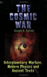 The Cosmic War: Interplanetary Warfare, Modern Physics and Ancient Texts