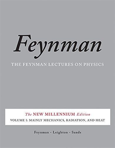 1: The Feynman Lectures on Physics, Vol. I: The New Millennium Edition: Mainly Mechanics, Radiation, and Heat