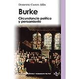 Burke: Circunstancia política y pensamiento (Biblioteca De Historia Y Pensamiento Político)