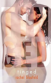 Tinged (The Electric Tunnel Book 3) by [Blaufeld, Rachel]