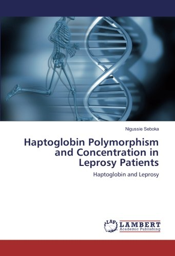 Haptoglobin Polymorphism and Concentration in Leprosy Patients: Haptoglobin and Leprosy
