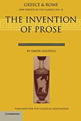 The Invention of Prose (New Surveys in the Classics)