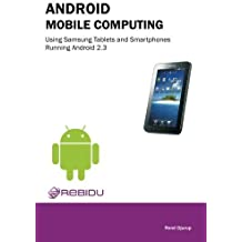 Android Mobile Computing Using Samsung Tablets and Smartphones Running Android 2.3 by Djurup, Rene (2013) Paperback