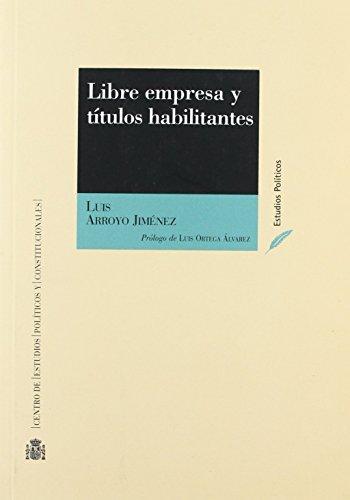 Libre empresa y titulos habilitantes de Luis Arroyo Jimenez (1 jun 2004) Tapa blanda