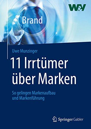 11-irrtmer-ber-marken-so-gelingen-markenaufbau-und-markenfhrung