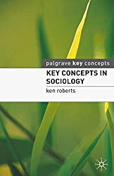 Key Concepts in Sociology (Palgrave Key Concepts)