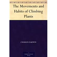 The Movements and Habits of Climbing Plants (English Edition)