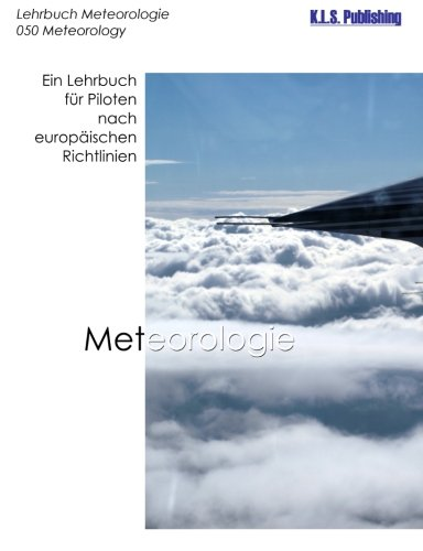 Meteorologie (Farbdruckversion): 050 Meteorology - ein Lehrbuch für Piloten nach europäischen Richtlinien
