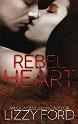 Rebel Heart by Lizzy Ford (2013-11-11)