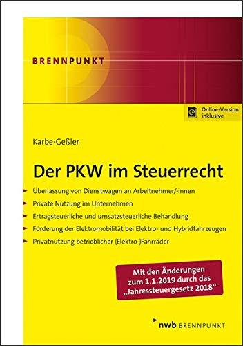 Der PKW im Steuerrecht: Überlassung von Dienstwagen an Arbeitnehmer/-innen. Private Nutzung im Unternehmen. Ertragsteuerlich und umsatzsteuerliche ... betrieblicher (Elektro-)Fahrräder