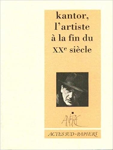 En ligne Kantor, l'artiste à la fin du XXe siècle pdf, epub