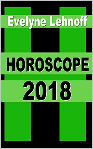 HOROSCOPE 2018: Travail - Sentiments - Finances - Vitalit