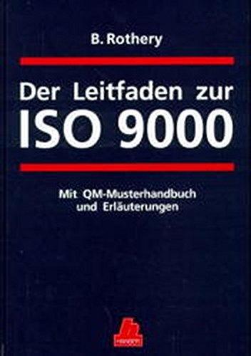 Der Leitfaden zur ISO 9000: Mit QM-Musterhandbuch und Erläuterungen
