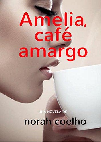 Amelia, cafe amargo